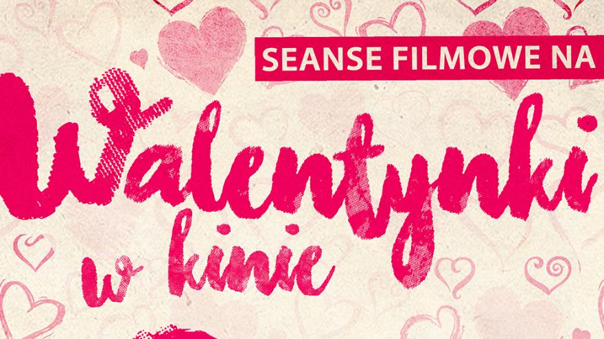 Napis w czerwonym kolorze Walentynki w kinie, trzy serduszka w czerwonej ramce, w środku kadry z filmów